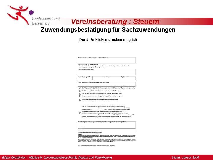 Vereinsberatung : Steuern Zuwendungsbestätigung für Sachzuwendungen Durch Anklicken drucken möglich Edgar Oberländer – Mitglied