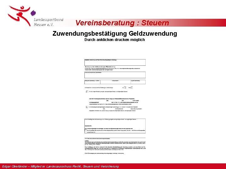 Vereinsberatung : Steuern Zuwendungsbestätigung Geldzuwendung Durch anklicken drucken möglich Edgar Oberländer – Mitglied im