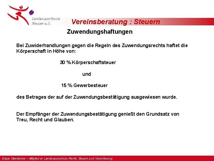 Vereinsberatung : Steuern Zuwendungshaftungen Bei Zuwiderhandlungen gegen die Regeln des Zuwendungsrechts haftet die Körperschaft