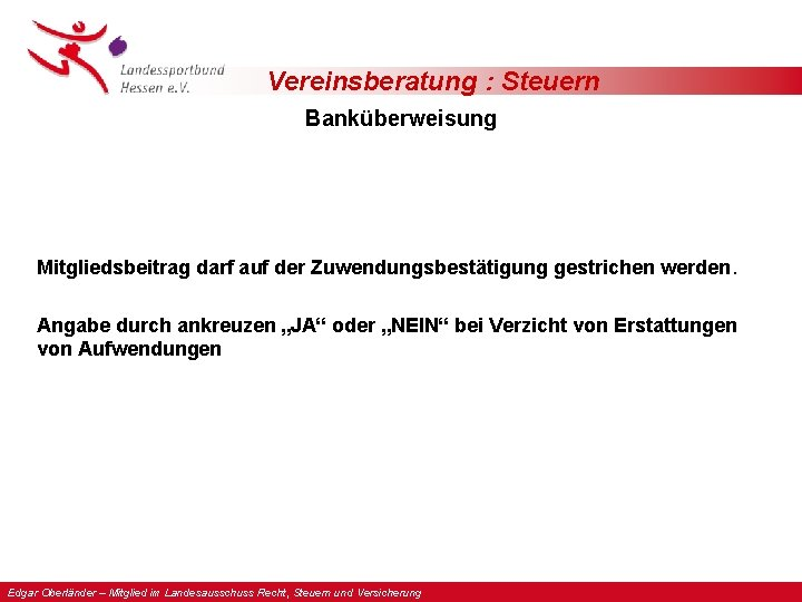 Vereinsberatung : Steuern Banküberweisung Mitgliedsbeitrag darf auf der Zuwendungsbestätigung gestrichen werden. Angabe durch ankreuzen