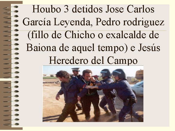 Houbo 3 detidos Jose Carlos García Leyenda, Pedro rodriguez (fillo de Chicho o exalcalde