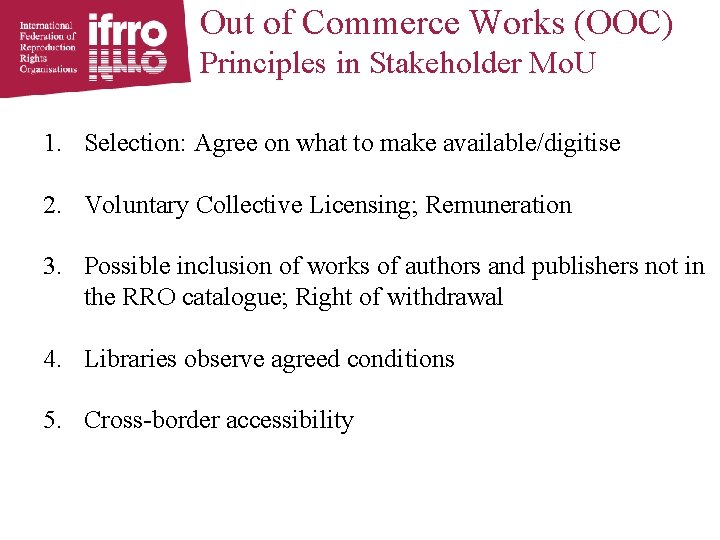 Out of Commerce Works (OOC) Principles in Stakeholder Mo. U 1. Selection: Agree on