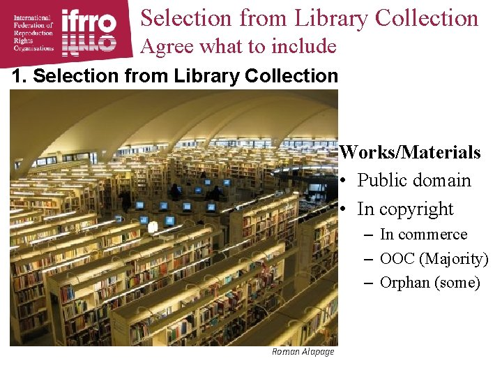 Selection from Library Collection Agree what to include 1. Selection from Library Collection Works/Materials