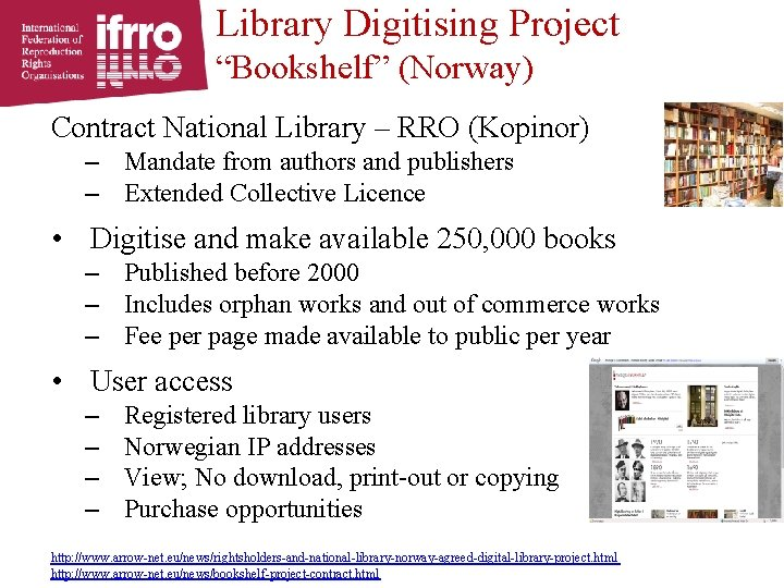 """Library Digitising Project """"Bookshelf"""" (Norway) Contract National Library – RRO (Kopinor) – Mandate from"""