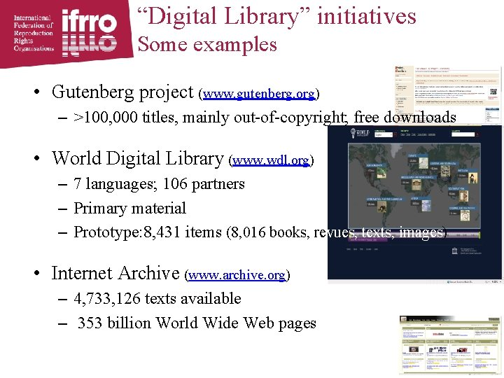 """""""Digital Library"""" initiatives Some examples • Gutenberg project (www. gutenberg. org) – >100, 000"""
