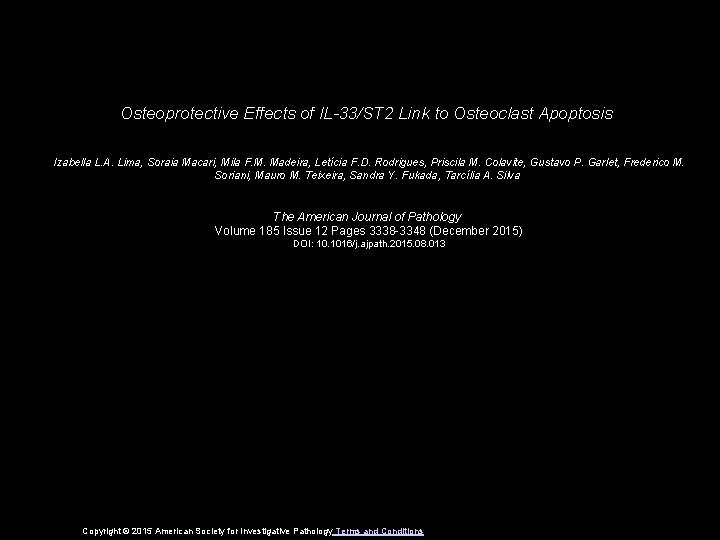 Osteoprotective Effects of IL-33/ST 2 Link to Osteoclast Apoptosis Izabella L. A. Lima, Soraia