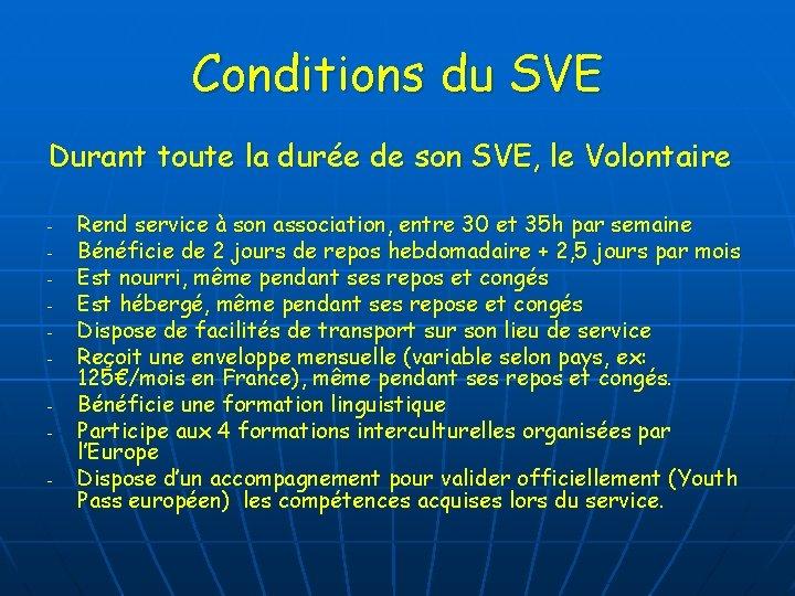 Conditions du SVE Durant toute la durée de son SVE, le Volontaire - Rend