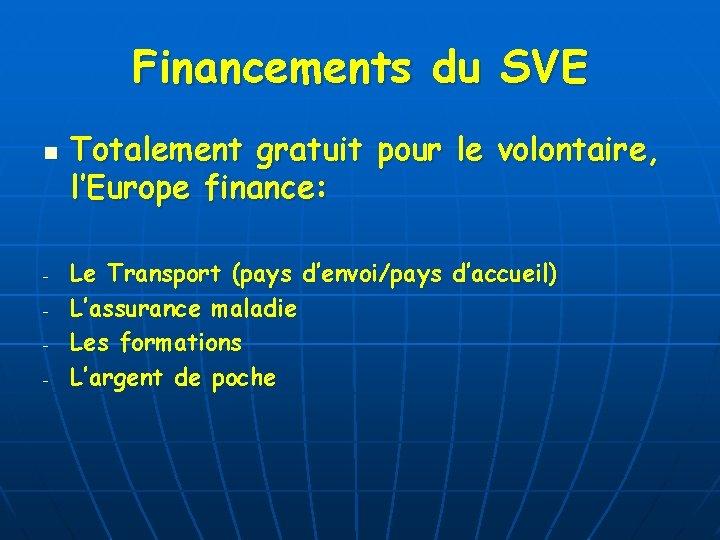 Financements du SVE n - Totalement gratuit pour le volontaire, l'Europe finance: Le Transport
