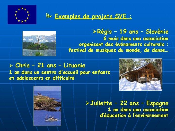 Exemples de projets SVE : ØRégis – 19 ans – Slovénie 6 mois