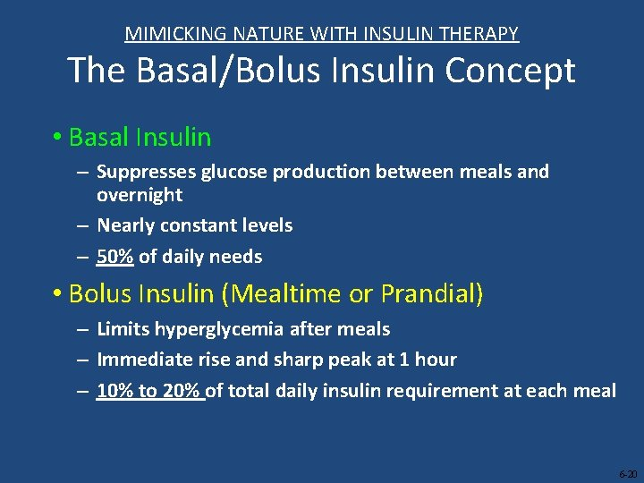 MIMICKING NATURE WITH INSULIN THERAPY The Basal/Bolus Insulin Concept • Basal Insulin – Suppresses