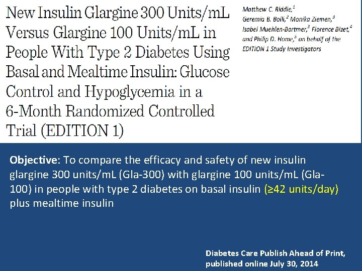 Objective: To compare the efficacy and safety of new insulin glargine 300 units/m. L