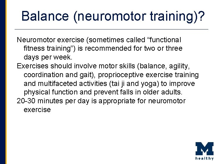 """Balance (neuromotor training)? Neuromotor exercise (sometimes called """"functional fitness training"""") is recommended for two"""
