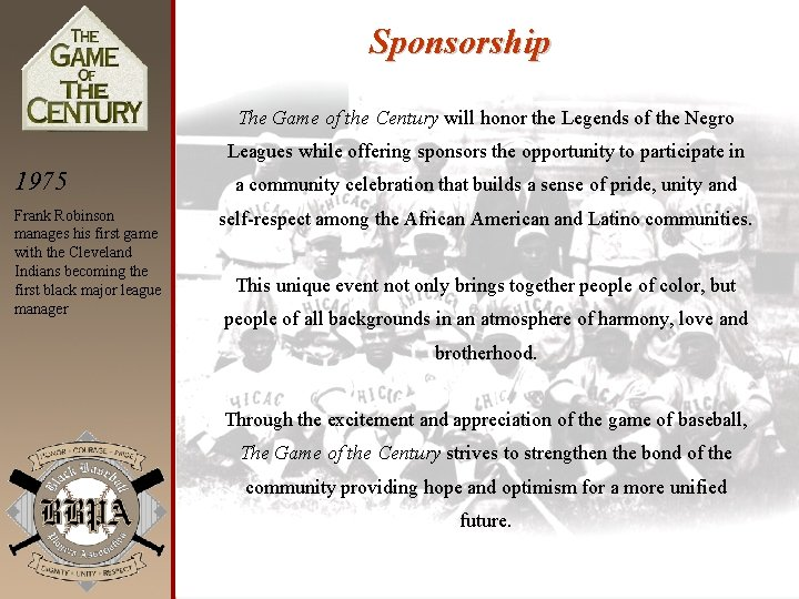 Sponsorship The Game of the Century will honor the Legends of the Negro Leagues