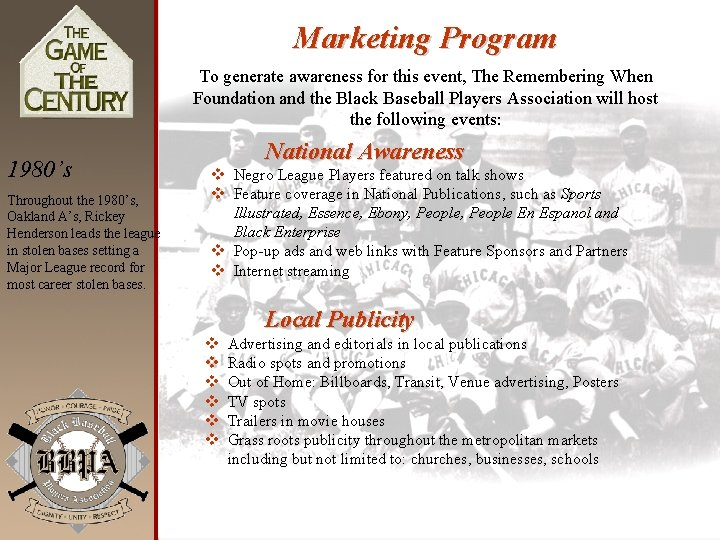 Marketing Program To generate awareness for this event, The Remembering When Foundation and the