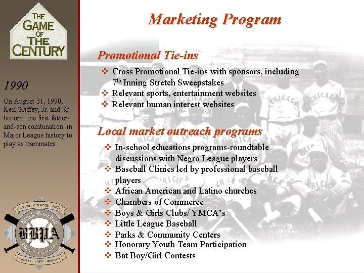 Marketing Program Promotional Tie-ins 1990 On August 31, 1990, Ken Griffey, Jr. and Sr.