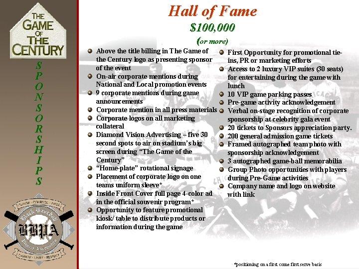 Hall of Fame $100, 000 (or more) S P O N S O R