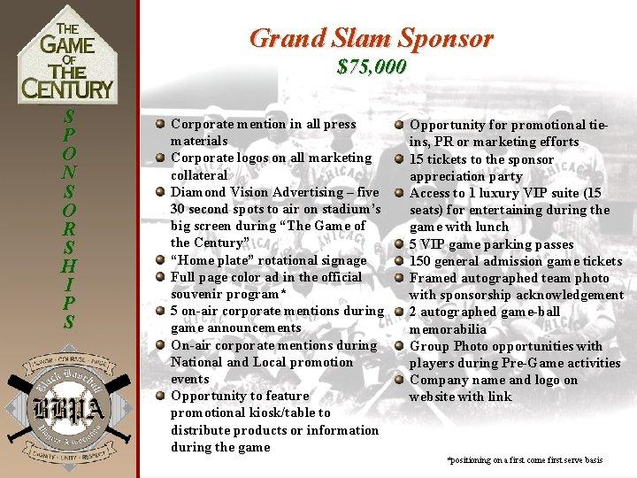 Grand Slam Sponsor $75, 000 S P O N S O R S H
