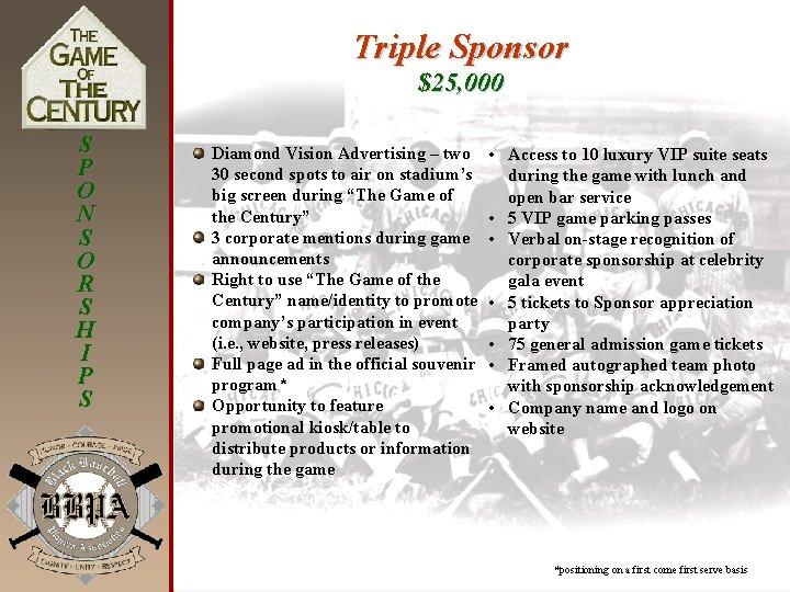 Triple Sponsor $25, 000 S P O N S O R S H I