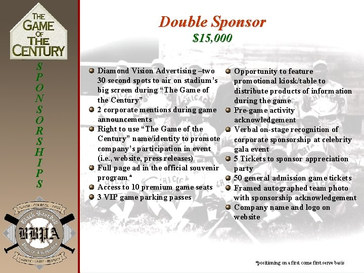 Double Sponsor $15, 000 S P O N S O R S H I