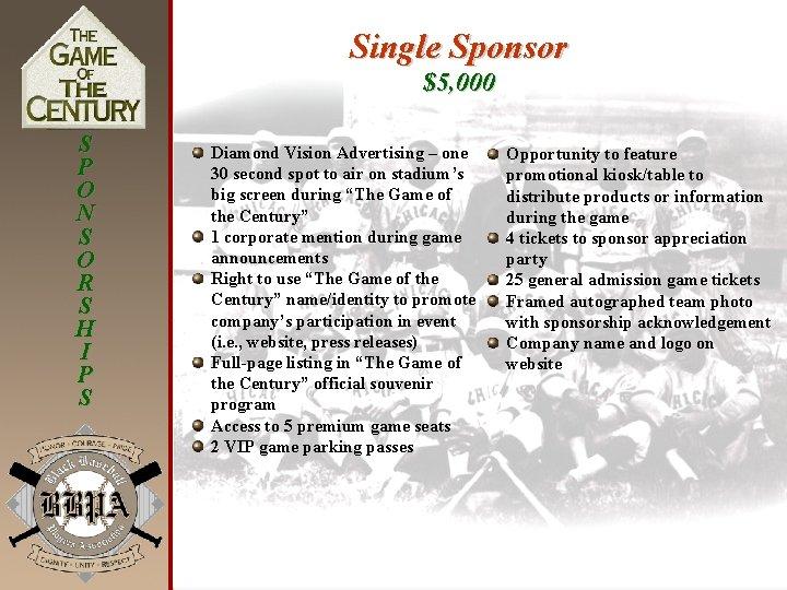 Single Sponsor $5, 000 S P O N S O R S H I