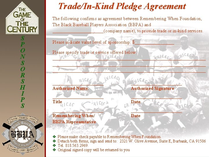 Trade/In-Kind Pledge Agreement The following confirms as agreement between Remembering When Foundation, The Black