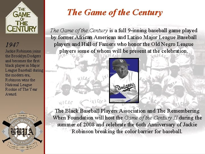 The Game of the Century 1947 Jackie Robinson joins the Brooklyn Dodgers and becomes