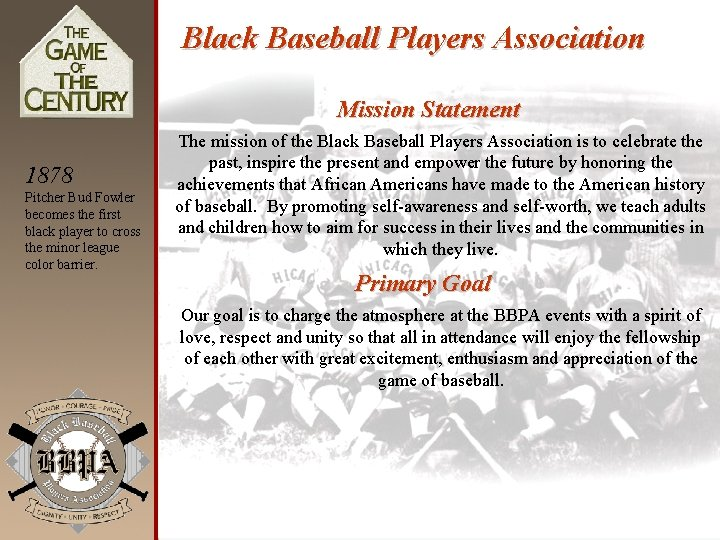 Black Baseball Players Association Mission Statement 1878 Pitcher Bud Fowler becomes the first black