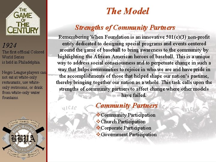 The Model Strengths of Community Partners 1924 The first official Colored World Series is