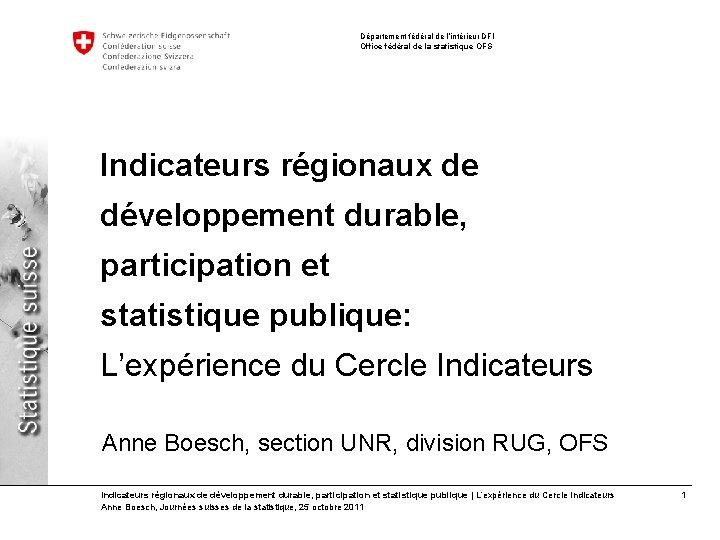 Département fédéral de l'intérieur DFI Office fédéral de la statistique OFS Indicateurs régionaux de