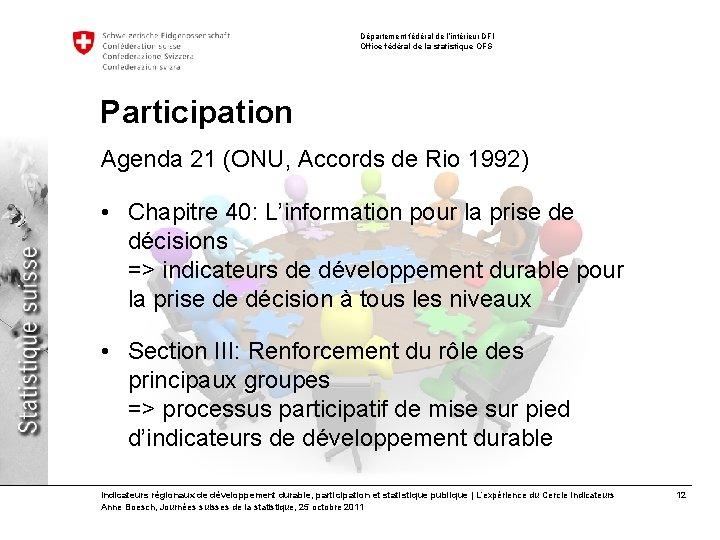 Département fédéral de l'intérieur DFI Office fédéral de la statistique OFS Participation Agenda 21