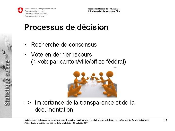 Département fédéral de l'intérieur DFI Office fédéral de la statistique OFS Processus de décision
