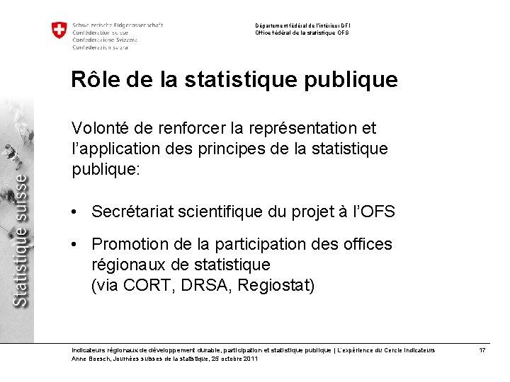 Département fédéral de l'intérieur DFI Office fédéral de la statistique OFS Rôle de la