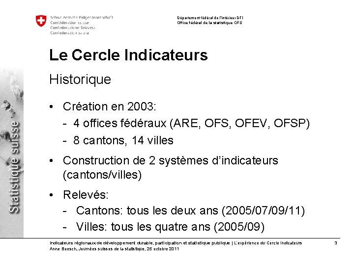 Département fédéral de l'intérieur DFI Office fédéral de la statistique OFS Le Cercle Indicateurs