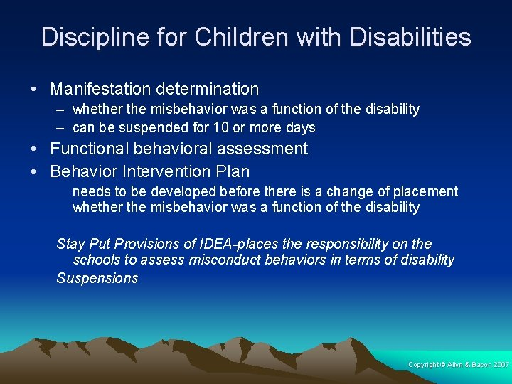 Discipline for Children with Disabilities • Manifestation determination – whether the misbehavior was a