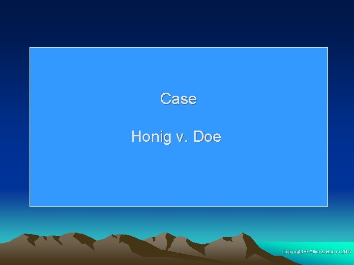 Case Honig v. Doe Copyright © Allyn & Bacon 2007