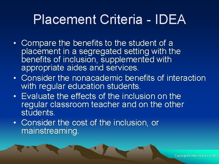 Placement Criteria - IDEA • Compare the benefits to the student of a placement