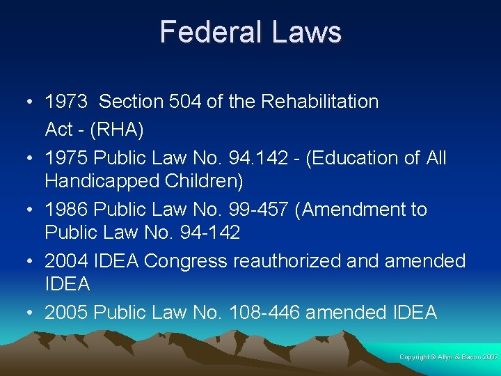 Federal Laws • 1973 Section 504 of the Rehabilitation Act - (RHA) • 1975