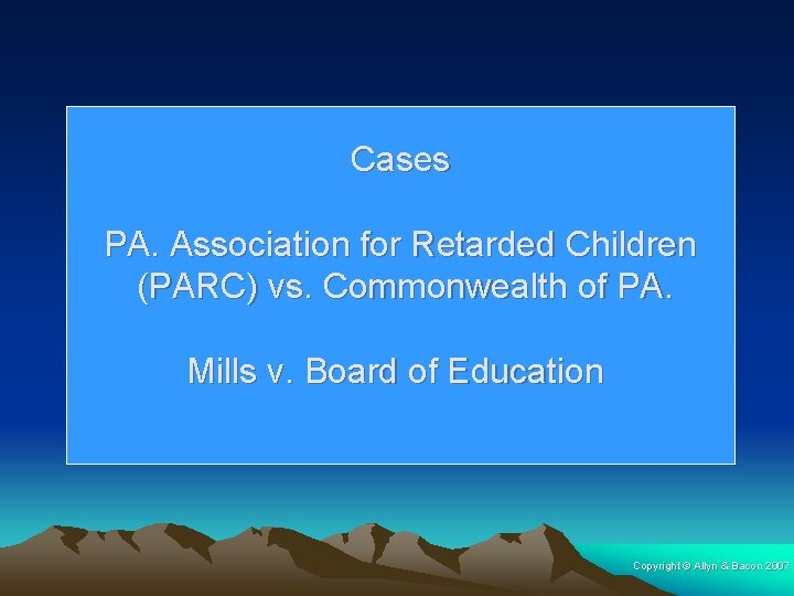 Cases PA. Association for Retarded Children (PARC) vs. Commonwealth of PA. Mills v. Board