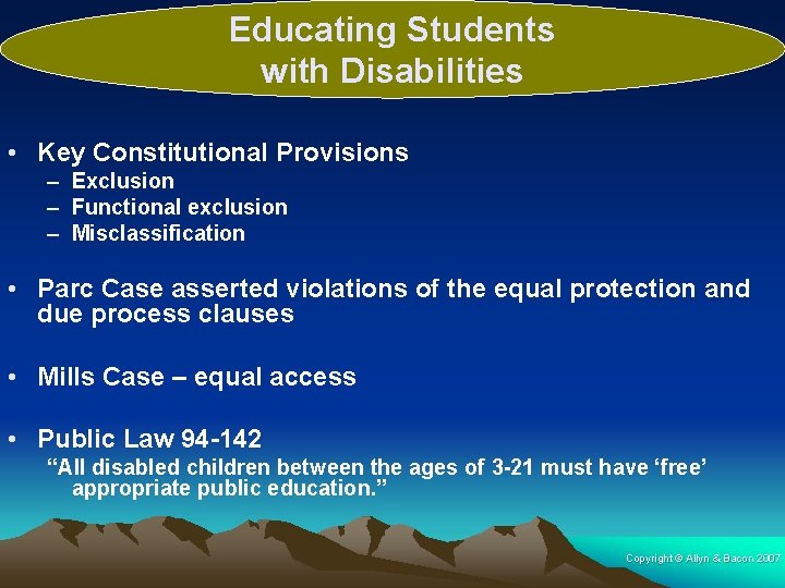 Educating Students with Disabilities • Key Constitutional Provisions – Exclusion – Functional exclusion –