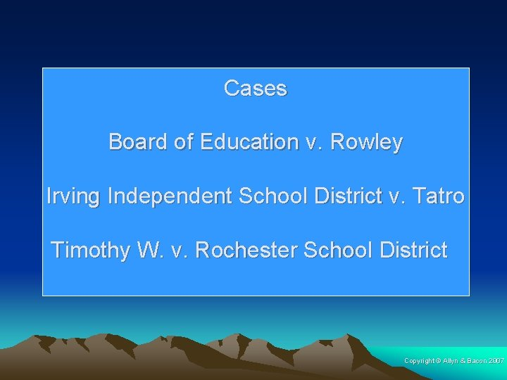 Cases Board of Education v. Rowley Irving Independent School District v. Tatro Timothy W.