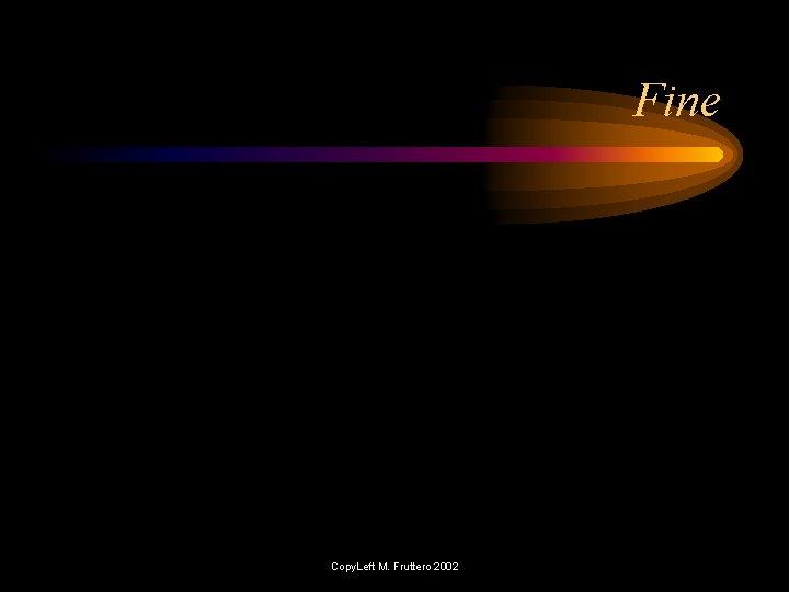 Fine Copy. Left M. Fruttero 2002