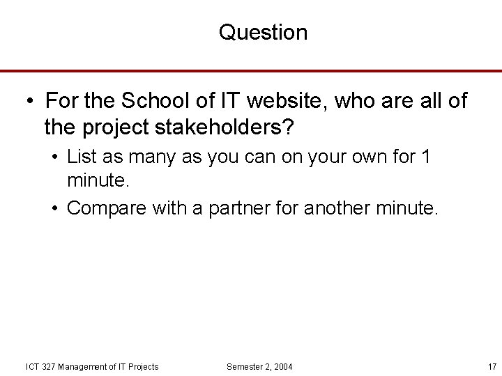 Question • For the School of IT website, who are all of the project