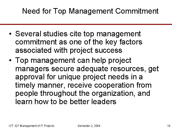 Need for Top Management Commitment • Several studies cite top management commitment as one