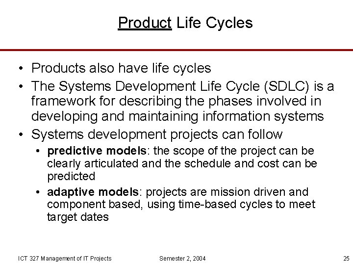 Product Life Cycles • Products also have life cycles • The Systems Development Life
