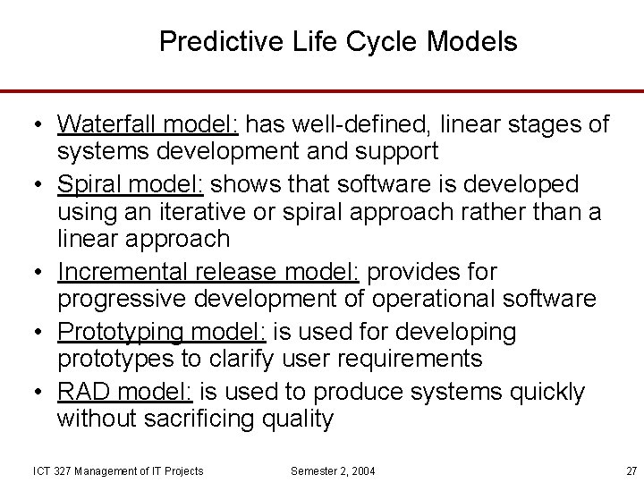 Predictive Life Cycle Models • Waterfall model: has well-defined, linear stages of systems development