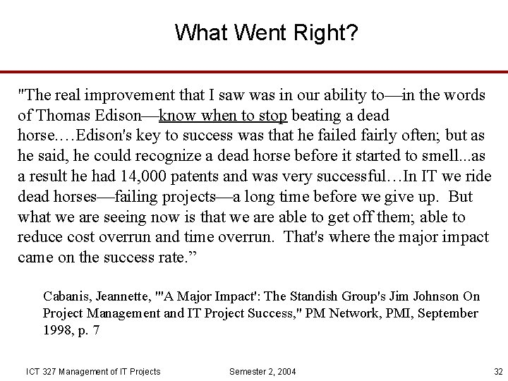 """What Went Right? """"The real improvement that I saw was in our ability to"""