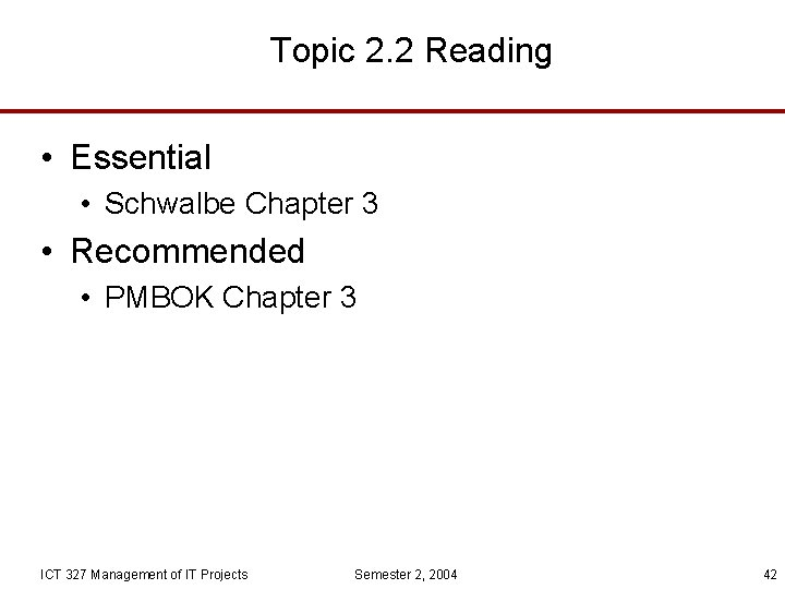 Topic 2. 2 Reading • Essential • Schwalbe Chapter 3 • Recommended • PMBOK