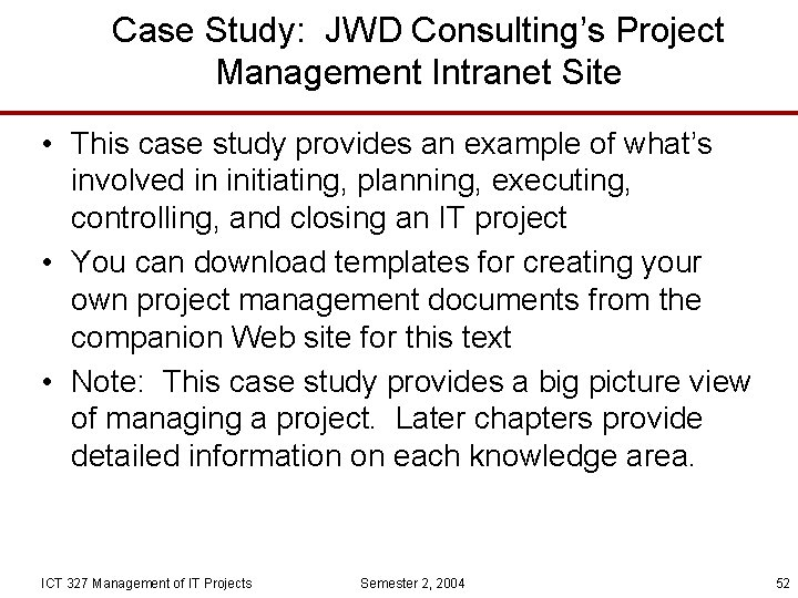 Case Study: JWD Consulting's Project Management Intranet Site • This case study provides an