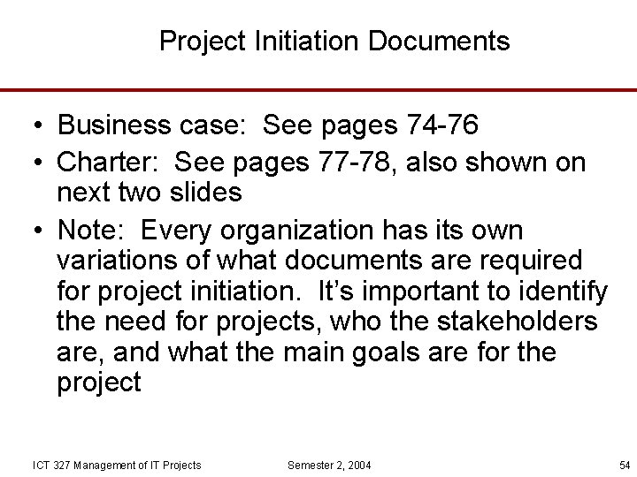 Project Initiation Documents • Business case: See pages 74 -76 • Charter: See pages