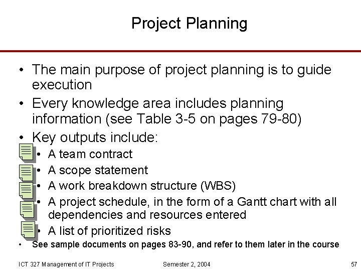 Project Planning • The main purpose of project planning is to guide execution •
